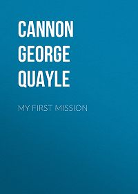 George Cannon -My First Mission