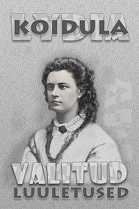Lydia Koidula -Valitud luuletused