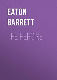 Eaton Barrett -The Heroine