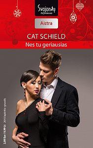 Cat Schield -Nes tu geriausias