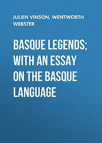 Wentworth Webster -Basque Legends; With an Essay on the Basque Language