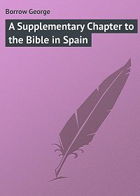 George Borrow -A Supplementary Chapter to the Bible in Spain