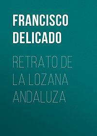 Francisco Delicado -Retrato de la Lozana Andaluza