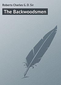 Charles Roberts -The Backwoodsmen