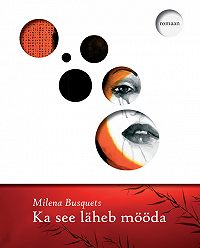 Milena Busquets -Ka see läheb mööda