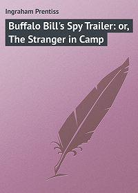 Prentiss Ingraham -Buffalo Bill's Spy Trailer: or, The Stranger in Camp