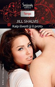 Jill Shalvis -Kaip išvesti jį iš proto