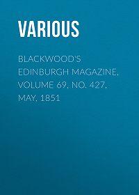 Various -Blackwood's Edinburgh Magazine, Volume 69, No. 427, May, 1851