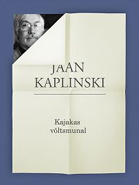 Jaan Kaplinski -Kajakas võltsmunal