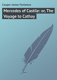 James Cooper -Mercedes of Castile: or, The Voyage to Cathay