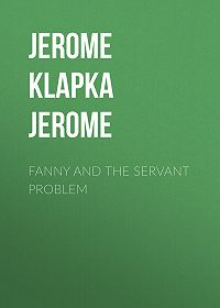 Jerome Jerome -Fanny and the Servant Problem
