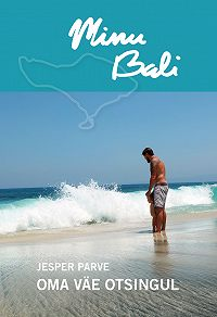 Jesper Parve -Minu Bali. Oma väe otsingul