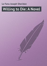 Joseph Le Fanu -Willing to Die: A Novel