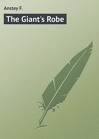 F. Anstey -The Giant's Robe