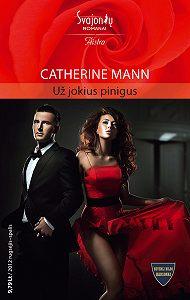 Catherine Mann -Už jokius pinigus