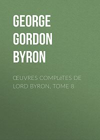 George Gordon Byron -Œuvres complètes de lord Byron, Tome 8