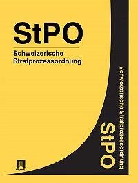 Schweiz -Schweizerische Strafprozessordnung – StPO