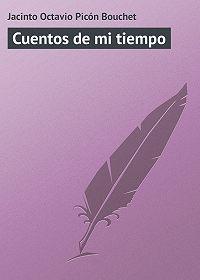 Jacinto Octavio - Cuentos de mi tiempo