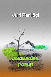 Jüri Parijõgi -Jaksuküla poisid
