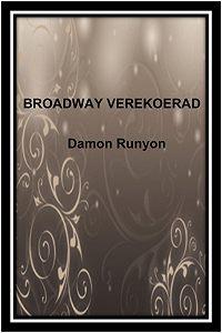 Damon Runyon - Broadway verekoerad
