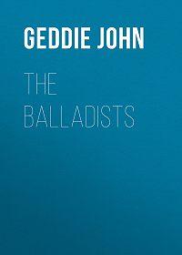 John Geddie -The Balladists