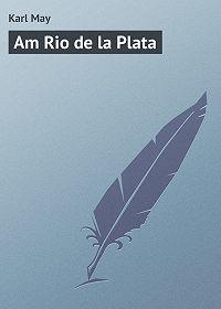 Karl May -Am Rio de la Plata