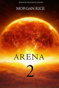 Morgan Rice - Arena Two