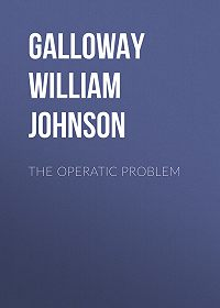 William Galloway -The Operatic Problem