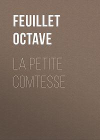 Octave Feuillet -La petite comtesse
