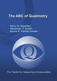 Alexander Kostin -The ABC of Qualimetry. The Toolkit for Measuring Immeasurable