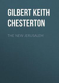 Gilbert Chesterton -The New Jerusalem