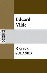 Eduard Vilde -Rahva sulased