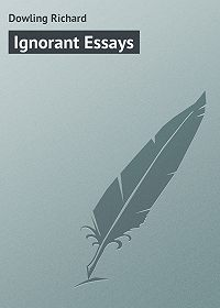 Richard Dowling -Ignorant Essays