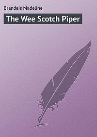 Madeline Brandeis -The Wee Scotch Piper