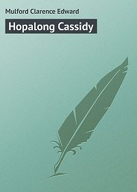 Clarence Mulford -Hopalong Cassidy