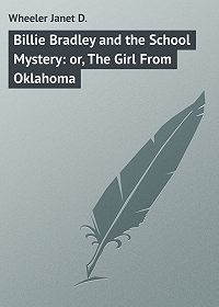 Janet Wheeler -Billie Bradley and the School Mystery: or, The Girl From Oklahoma