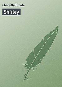 Charlotte Bronte -Shirley