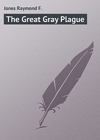 Raymond Jones -The Great Gray Plague