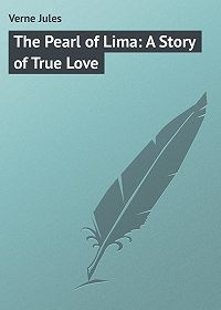 Jules Verne -The Pearl of Lima: A Story of True Love
