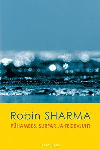 Robin Sharma -Pühamees, surfar ja tegevjuht