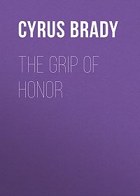 Cyrus Brady -The Grip of Honor