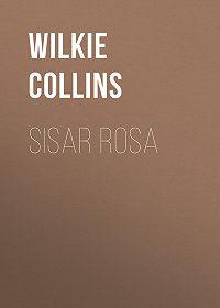 Wilkie Collins -Sisar Rosa