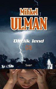 Mihkel Ulman -Ohtlik lend. Saar