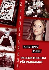 Kristiina Ehin -Paleontoloogi päevaraamat