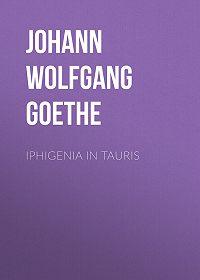 Johann Wolfgang -Iphigenia in Tauris