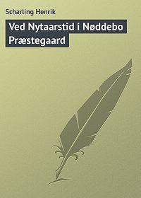 Scharling Henrik -Ved Nytaarstid i Nøddebo Præstegaard