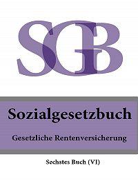 Deutschland - Sozialgesetzbuch (SGB) Sechstes Buch (VI) – Gesetzliche Rentenversicherung