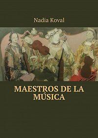 Nadia Koval -Maestros de la música