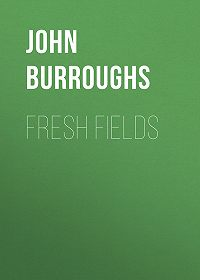 John Burroughs -Fresh Fields