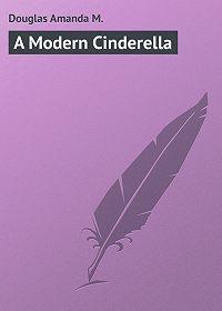 Amanda Douglas -A Modern Cinderella